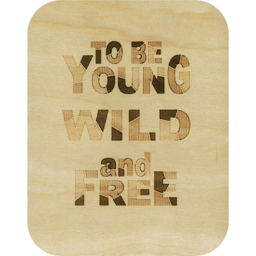 Wooden card young, wild & free