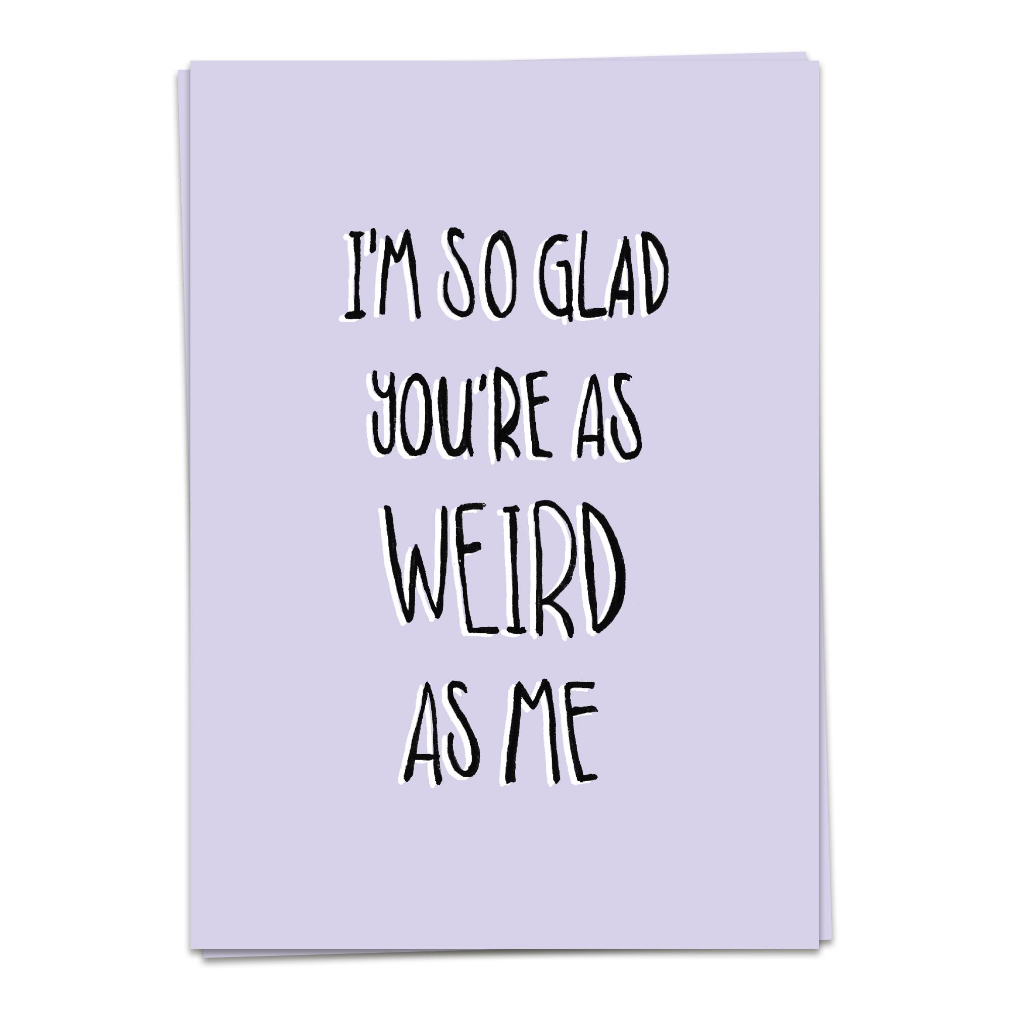 BFF - Weird as me